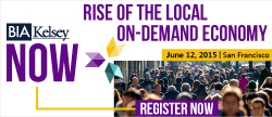 BIA/Kelsey NOW Conference. Rise of the Local On-Demand Economy